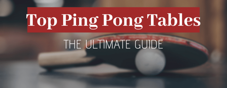 Best Ping Pong Tables In 2019 Indoor Outdoor Tables Reviews