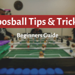 foosball tips and tricks for beginners
