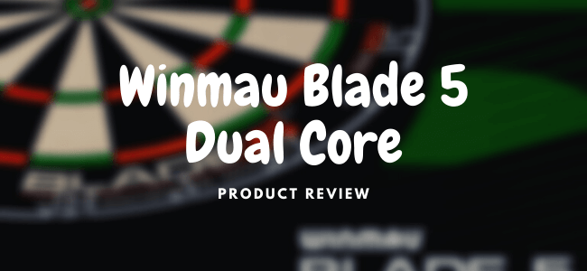 Winmau Blade 5 Dual Core Dartboard Review