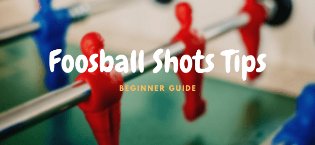 foosball shots tips