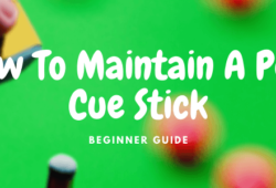 How To Maintain A Pool Cue Stick: The Ultimate Guide