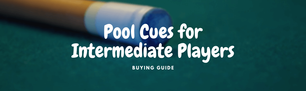 pool cue for intermediate players