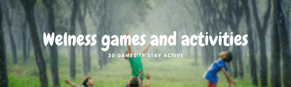 Welness games and activities